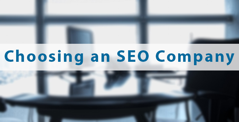 Important Factors to Consider Before Choosing an SEO Company
