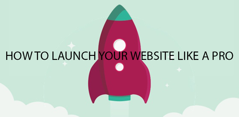 How to Launch your Website like a Pro