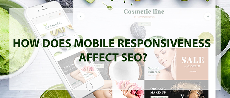 How Does Mobile Responsiveness Affect SEO?