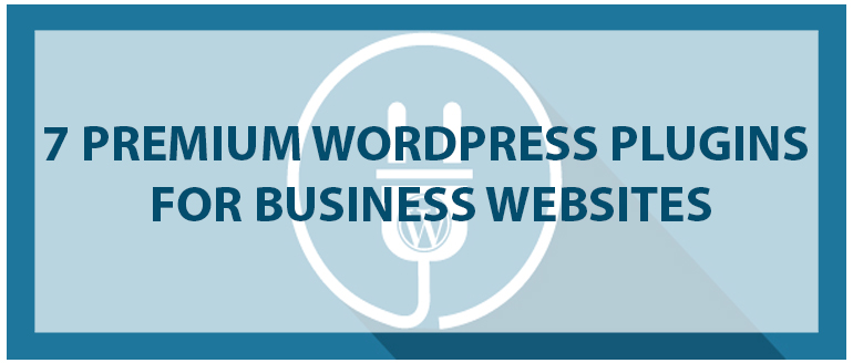 7 Premium WordPress Plugins for Business Websites