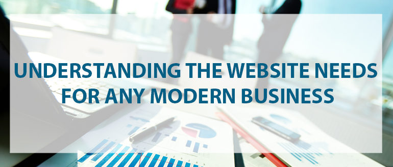 Understanding The Website Needs For Any Modern Business
