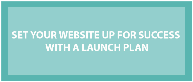 Web Development Best Practices: Set Your Website Up For Success With A Launch Plan