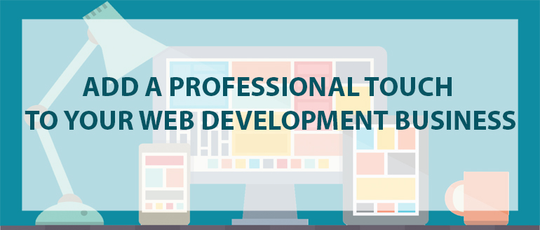 Add a Professional Touch to Your Web Development Business