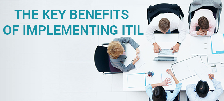 The Key Benefits of Implementing ITIL in Your Business Practices