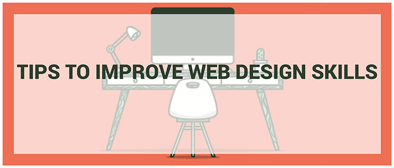 Tips To Improve Web Design Skills