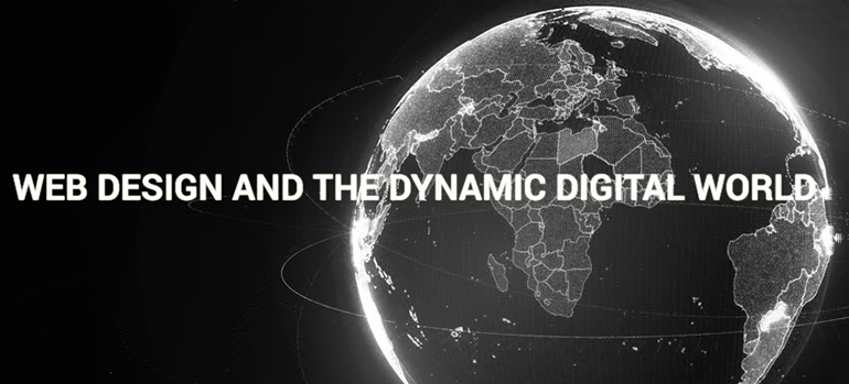 Web Design and the Dynamic Digital World