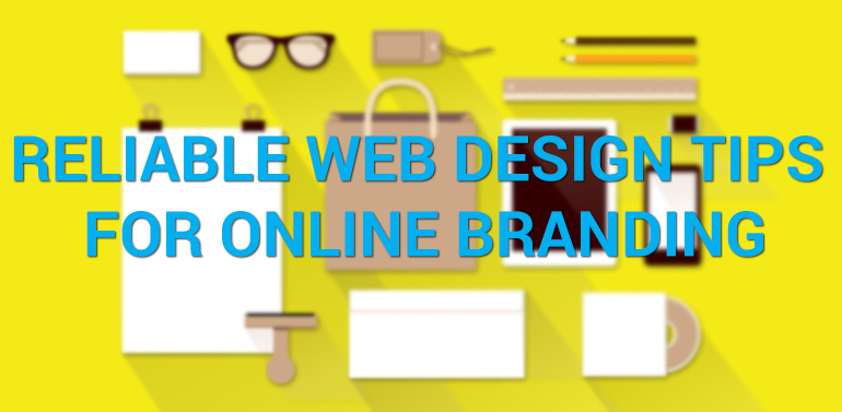 Reliable Web Design Tips for Online Branding