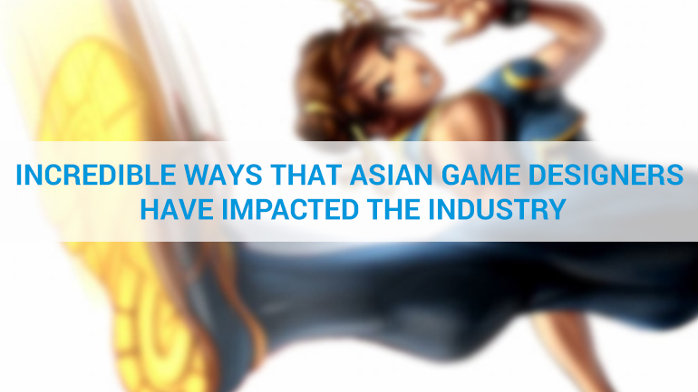 Incredible Ways that Asian Game Designers have Impacted the Industry