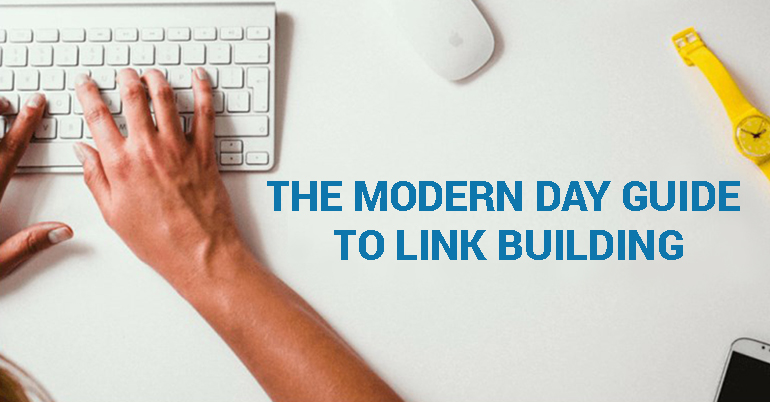 The Modern Day Guide to Link Building