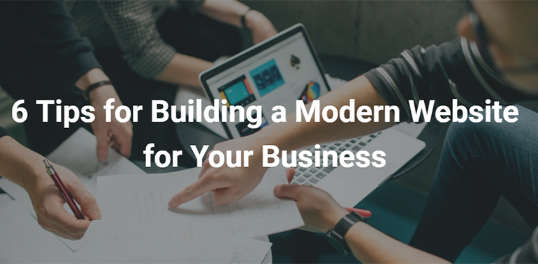 6 Tips for Building a Modern Website for Your Business