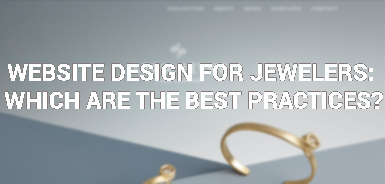 Website Design for Jewelers. Which are the Best Practices?