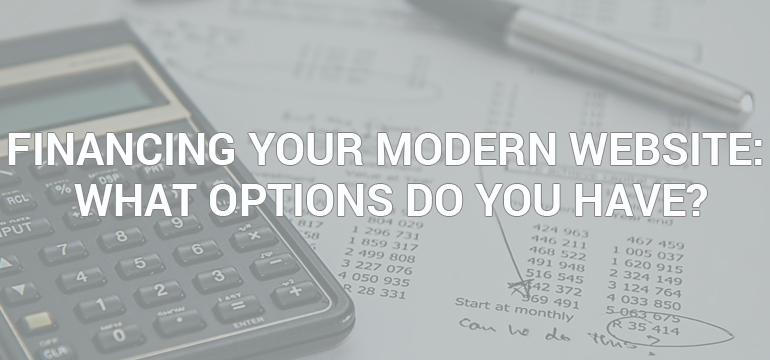 Financing Your Modern Website: What Options do You Have?