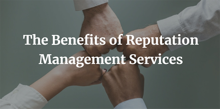 The Benefits of Reputation Management Services