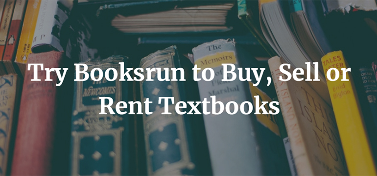 Try Booksrun to Buy, Sell or Rent Textbooks