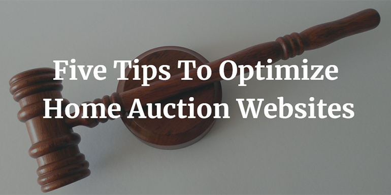 Five Tips To Optimize Home Auction Websites