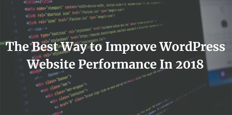 The Best Way to Improve WordPress Website Performance In 2018