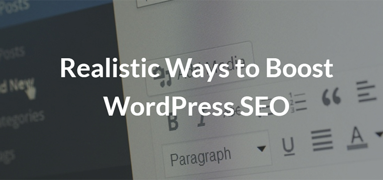 Realistic Ways to Boost WordPress SEO