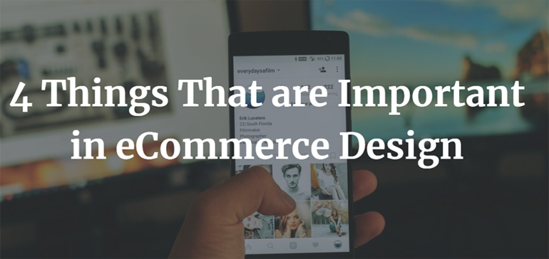 4 Things That are Important in eCommerce Design