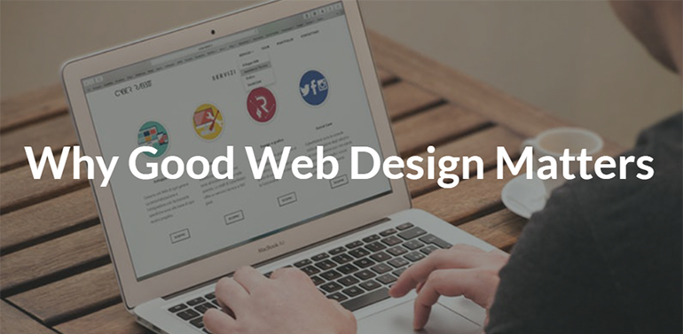 Why Good Web Design Matters