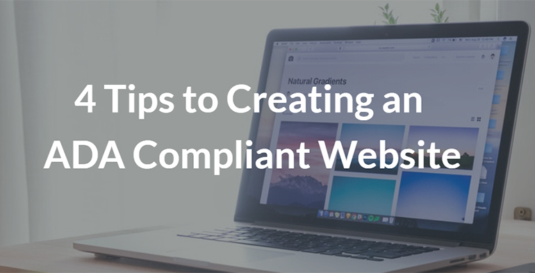 4 Tips to Creating an ADA Compliant Website
