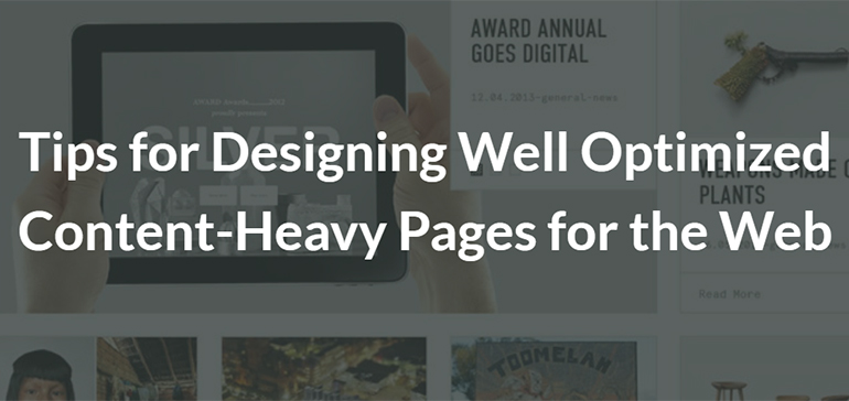 Tips for Designing Well Optimized Content-Heavy Pages for the Web
