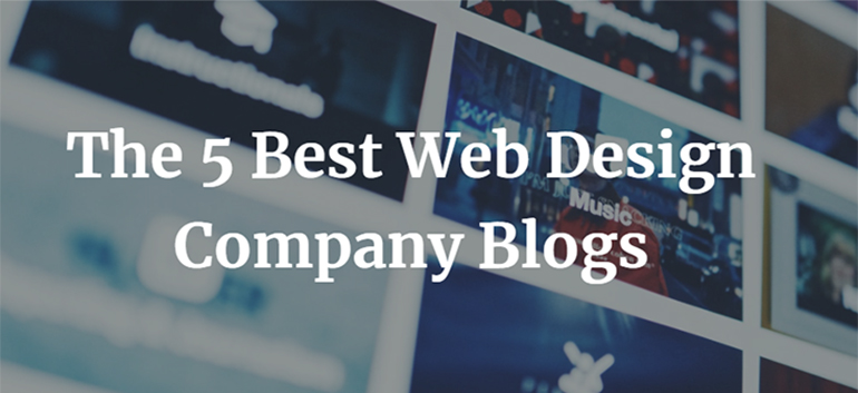 The 5 Best Web Design Company Blogs