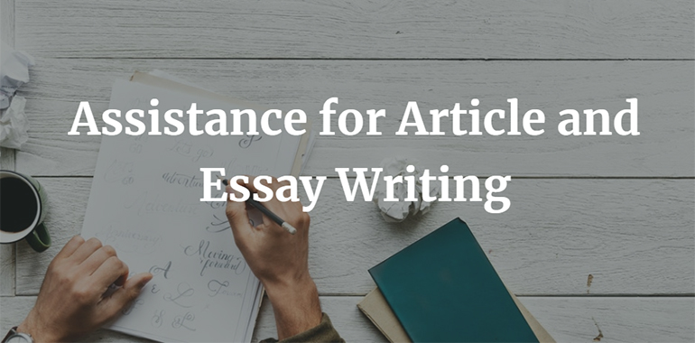 Assistance for Article and Essay Writing