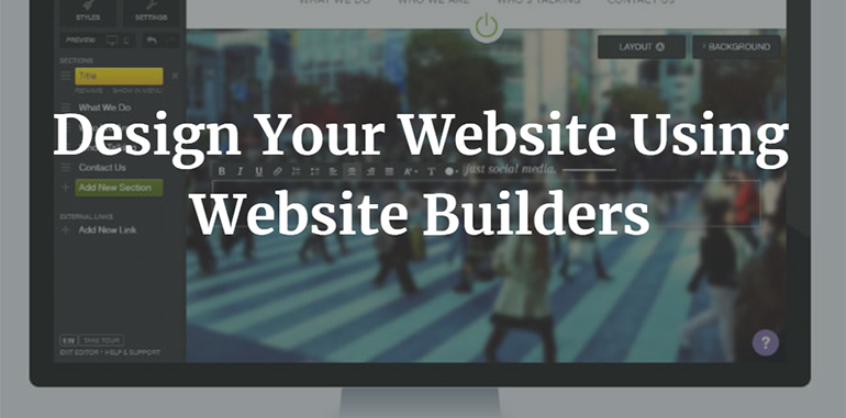 Design Your Website Using Website Builders