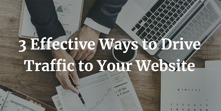 3 Effective Ways to Drive Traffic to Your Website
