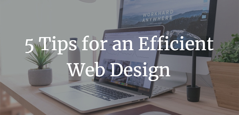 5 Tips for an Efficient Web Design