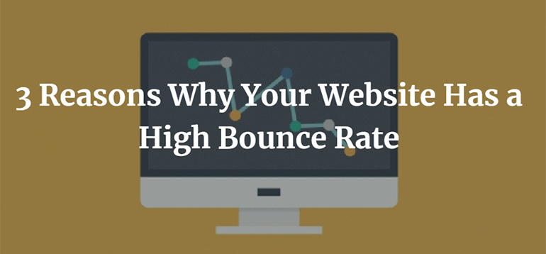 3 Reasons Why Your Website Has a High Bounce Rate