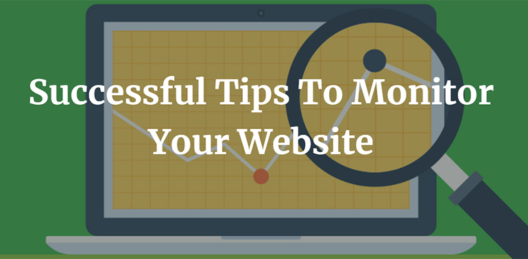 Successful Tips To Monitor Your Website