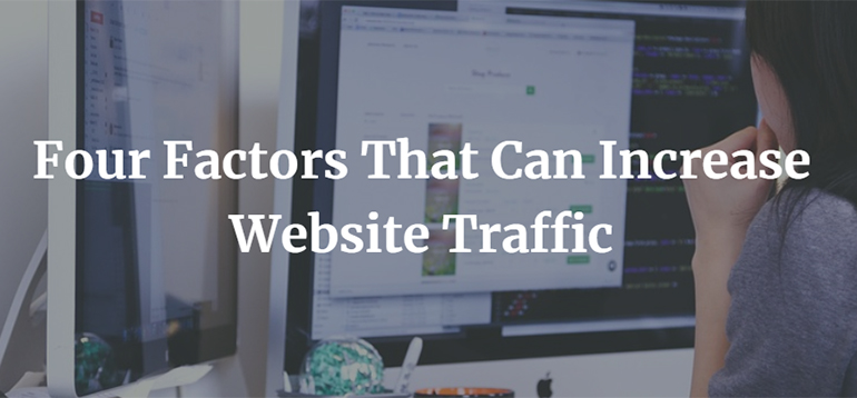 Four Factors That Can Increase Website Traffic