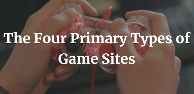 The Four Primary Types of Game Sites