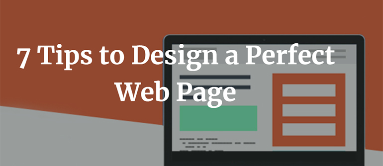 7 Tips to Design a Perfect Web Page