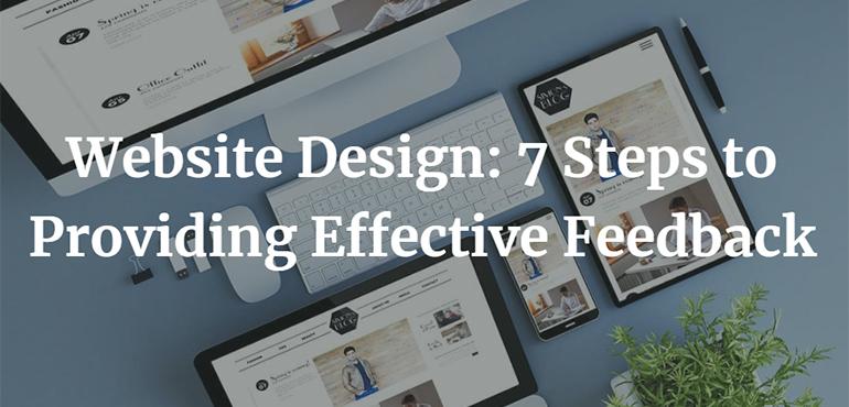 Website Design. 7 Steps to Providing Effective Feedback