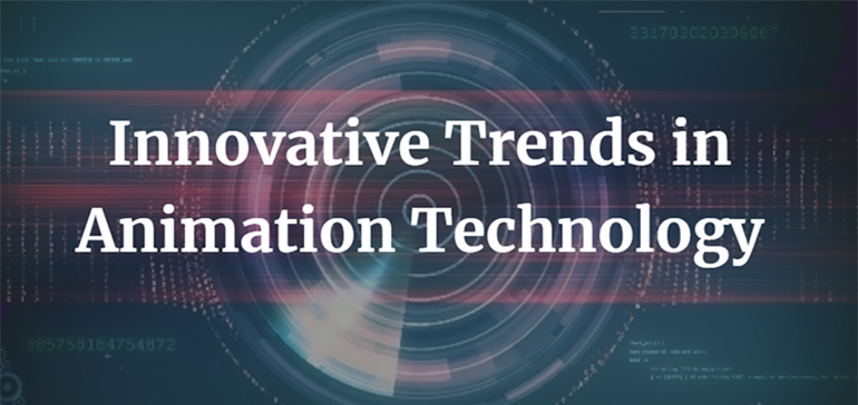 Innovative Trends in Animation Technology