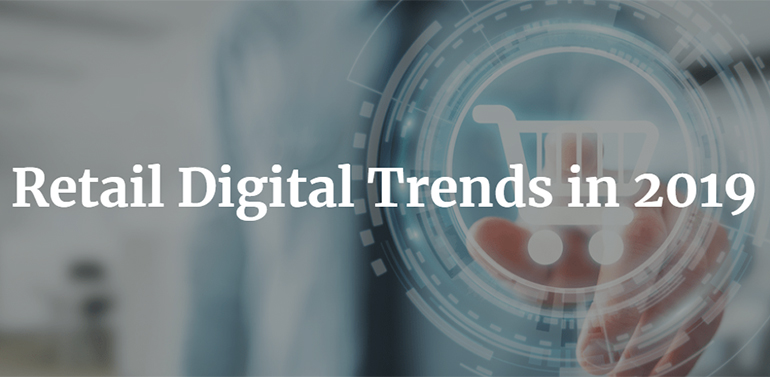 Retail Digital Trends in 2019