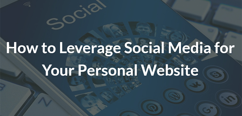 How to Leverage Social Media for Your Personal Website