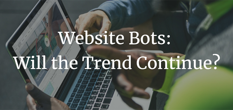 Website Bots: Will the Trend Continue?