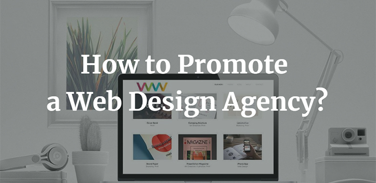 How to Promote a Web Design Agency?
