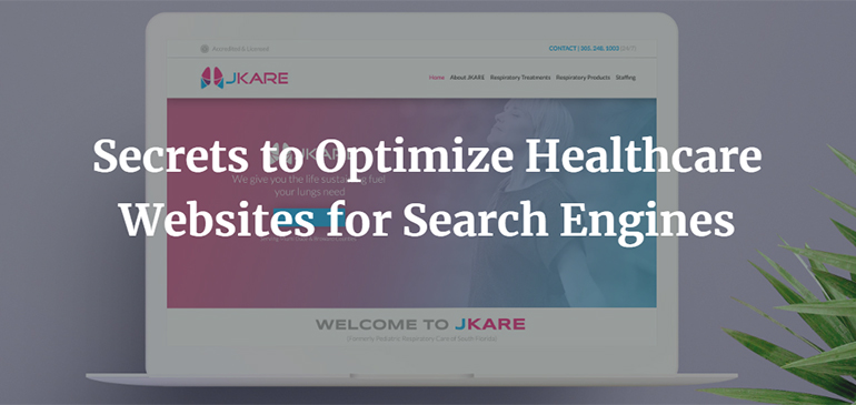 Secrets to Optimize Healthcare Websites for Search Engines
