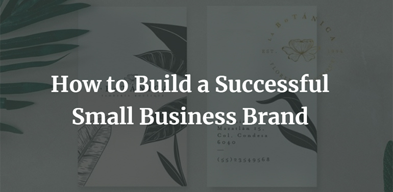 How to Build a Successful Small Business Brand