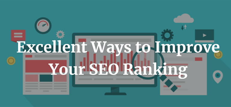 Excellent Ways to Improve Your SEO Ranking
