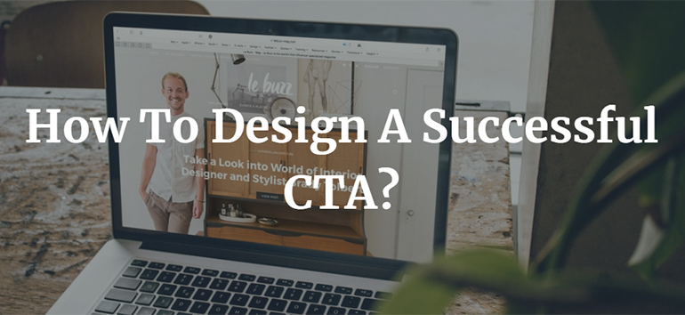 How To Design A Successful CTA?
