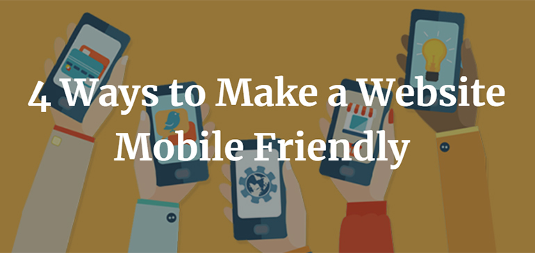 4 Ways to Make a Website Mobile Friendly