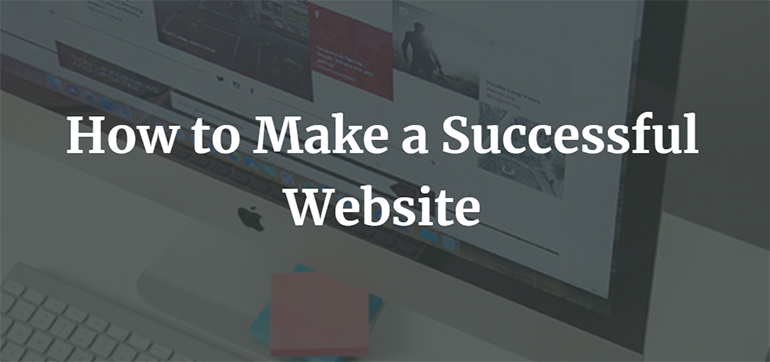 How to Make a Successful Website