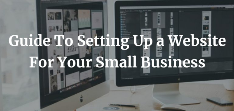 Guide To Setting Up a Website For Your Small Business