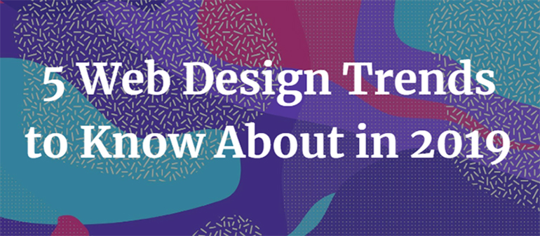 5 Web Design Trends to Know About in 2019