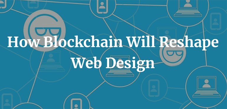 How Blockchain Will Reshape Web Design